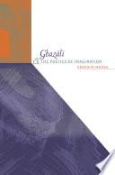 Ghazali and the Poetics of Imagination