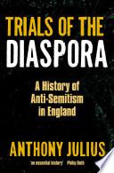 Trials Of The Diaspora : medieval murder and expulsion through to contemporary forms...