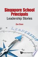 Singapore School Principals  Leadership Stories