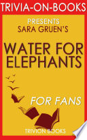 Water for Elephants  A Novel by Sara Gruen  Trivia On Books