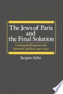 Face    la Pers  cution  Les Organisations Juives    Paris de 1940    1944