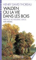 Walden Ou La Vie Dans Les Bois : thoreau dans ce chef-d'oeuvre de la littérature américaine...