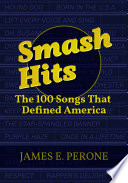 Smash Hits The 100 Songs That Defined America