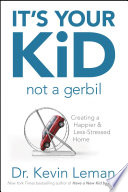 It s Your Kid  Not a Gerbil