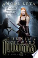 Running Toward Illumia book