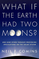 Book What If the Earth Had Two Moons?