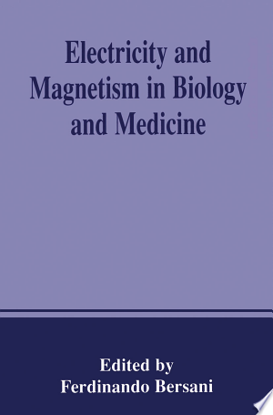 Electricity and Magnetism in Biology and Medicine - ISBN:9781461548676