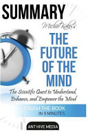 Summary Michio Kaku s the Future of the Mind