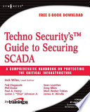 Techno Security s Guide to Securing SCADA