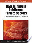 Data Mining in Public and Private Sectors  Organizational and Government Applications