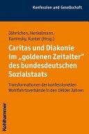 """Caritas und Diakonie im """"goldenen Zeitalter"""" des bundesdeutschen Sozialstaats"""