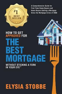How to Get Approved for the Best Mortgage Without Sticking a Fork in Your Eye