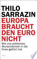 Europa braucht den Euro nicht