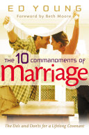 The 10 Commandments of Marriage Biblical Ed Young Draws From Decades