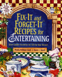 Fix It and Forget It Recipes for Entertaining
