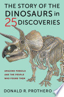 The Story of the Dinosaurs in 25 Discoveries Book PDF