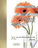 Pratique Dessin - XL Livre d'exercices 14: Fleurs