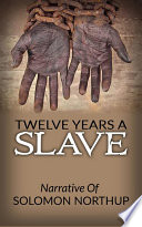 Twelve Years A Slave - Narrative Of Solomon Northup