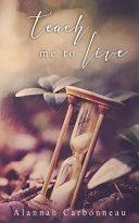 Teach Me to Live  Teach Me Series   Book One