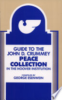 Guide to the John D  Crummey Peace Collection in the Hoover Institution Archives
