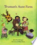 Truman S Aunt Farm