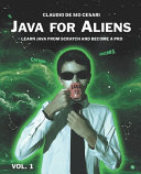 Java For Aliens Volume 1 Learn Java From Scratch And Become A Pro