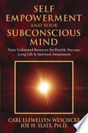Ebook Self-Empowerment and Your Subconscious Mind Epub Carl Llewellyn Weschcke,Joe H. Slate Apps Read Mobile