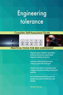 Engineering Tolerance Complete Self Assessment Guide