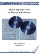 Enjeux et perspectives de l   dition   lectronique