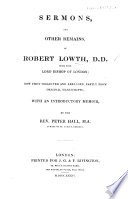 Sermons  and other remains      now first collected and arranged      with an introductory memoir by     P  Hall  etc   P  Barton s sermon at the consecration of Bishop Lowth