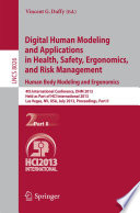 Digital Human Modeling and Applications in Health  Safety  Ergonomics and Risk Management  Human Body Modeling and Ergonomics