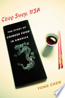 Chop Suey, USA : a century ago, making chinese food the...