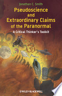 Pseudoscience And Extraordinary Claims Of The Paranormal book