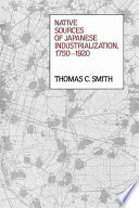 Native Sources of Japanese Industrialization  1750 1920