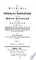 Die Geschichte der Erfindung der Buchdruckerkunst durch Johann Gensfleisch genannt Gutenberg zu Mainz pragmatisch aus den Quellen bearb. (etc.)