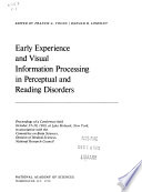Early Experience and Visual Information Processing in Perceptual and Reading Disorders