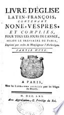 Livre d'Eglise [latin-français] contenant none, vêpres et complies pour tous les jours de l'année selon le Breviaire de Paris