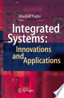 Integrated Systems  Innovations and Applications
