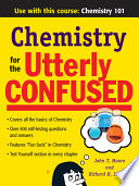 Chemistry for the Utterly Confused