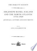 Sir Joseph Banks Iceland And The North Atlantic 1772 1820 Journals Letters And Documents
