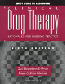 Study Guide to Accompany Clinical Drug Therapy