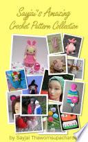 Sayjai S Amazing Crochet Pattern Collection