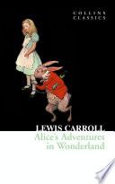 Alice   s Adventures in Wonderland  Collins Classics