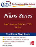 The Praxis Series Official Study Guide  Pre Professional Skills Test  PPST   Writing