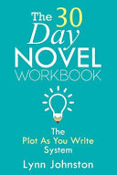 The 30 Day Novel Workbook