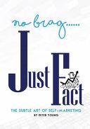 No Brag  Just Fact