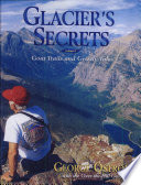 Glacier s Secrets  Goat trails and grizzly tales