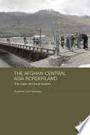 The Afghan Central Asia Borderland