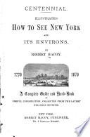 How to See New York and Its Environs  1776 1876 Book PDF