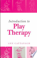 Introduction to Play Therapy